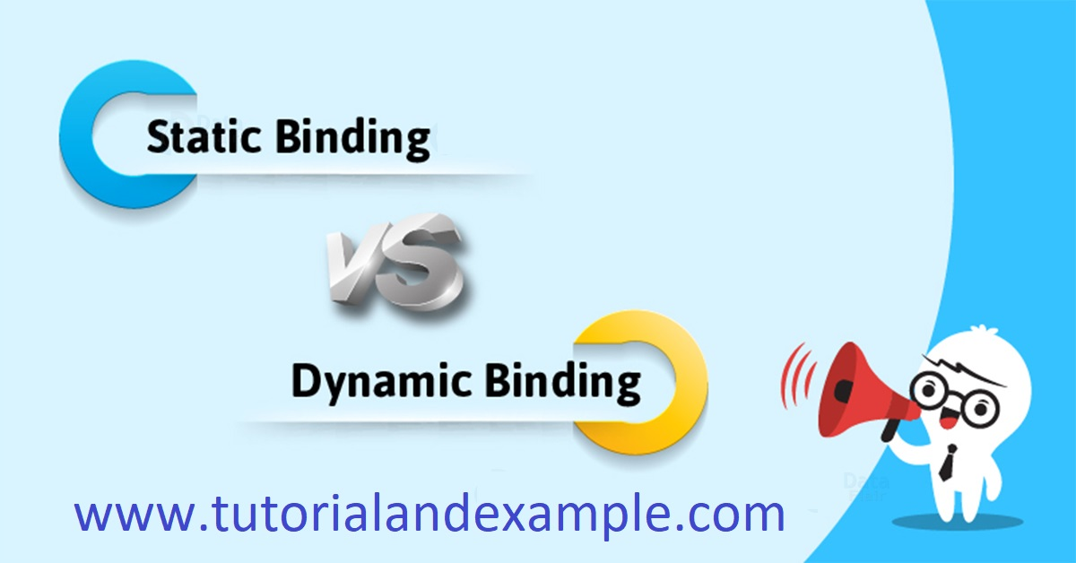 Static and Dynamic Binding in Java- TutorialandExample.com
