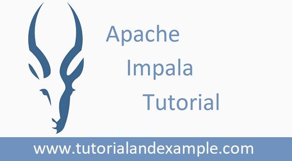 Apache Impala Tutorial for Beginners - TutorialAndExample