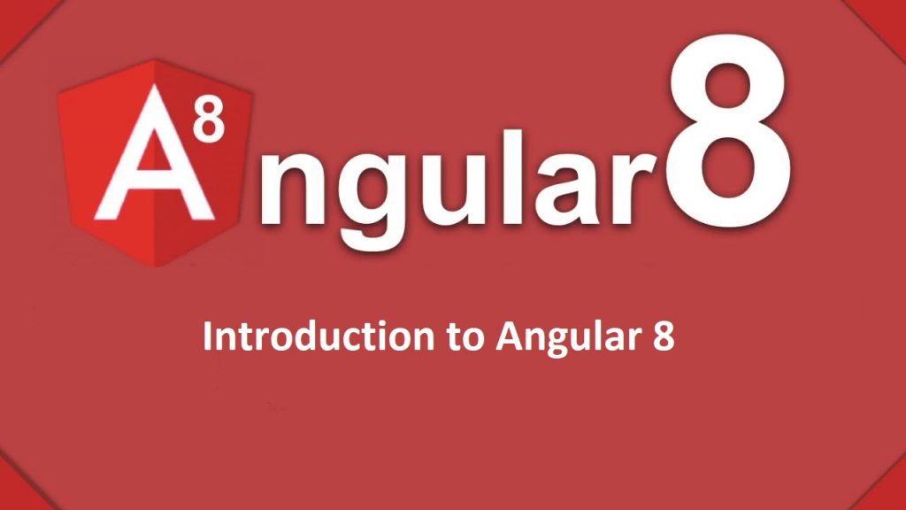 Features of Angular 8