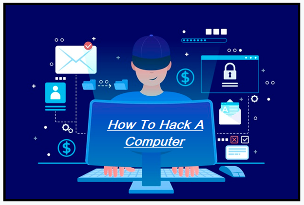 How to hack a computer?