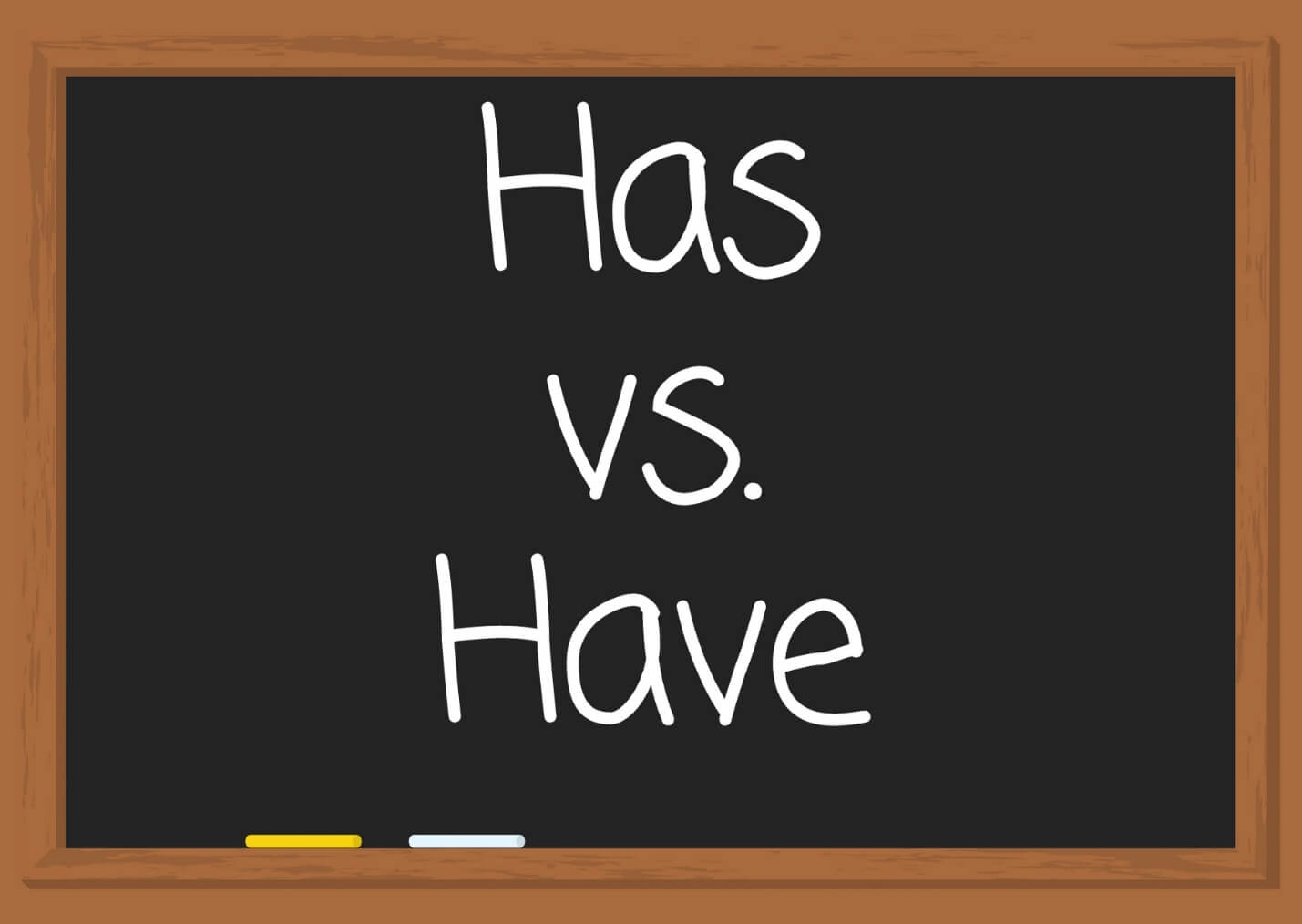 Difference Between Has and Have