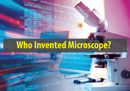 Who invented the microscope